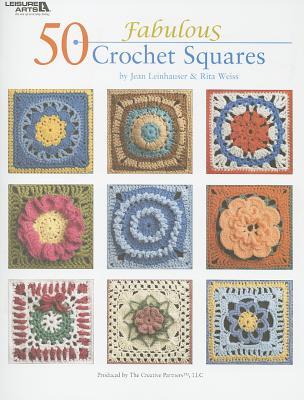 50 Fabulous Crochet Squares By Leinhauser, Jean/ Weiss, Rita